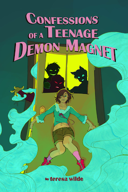 Confessions of a Teenage Demon Magnet by Teresa Wilde, Teresa Morgan